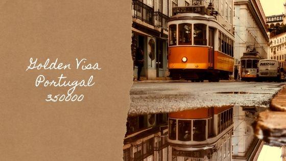 Golden Visa Portugal 350K