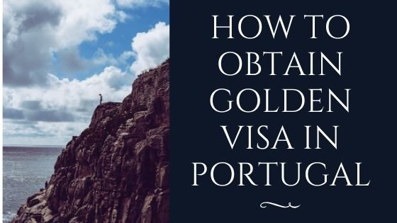 How to obtain Golden Visa in Portugal
