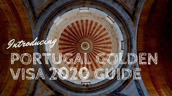 Portugal Golden Visa 2020 Guide
