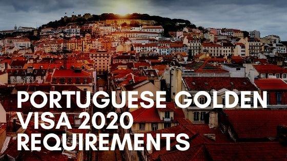 Portuguese Golden Visa 2020 Requirements