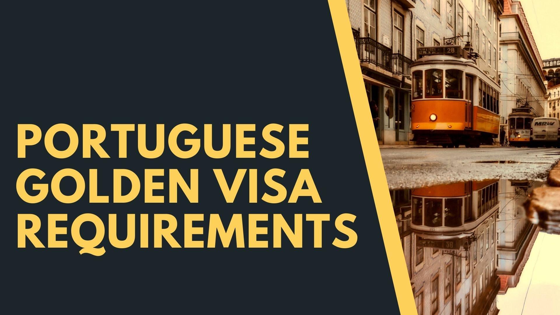 Portuguese Golden Visa Requirements
